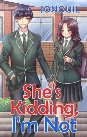 She's Kidding, I'm Not ( KathNiel Fan Fiction ) by ChelaryPHR