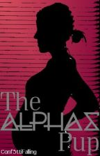 The Alphas Pup (ON HOLD) by Conf3ttiFalling