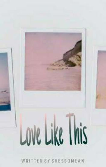 Love Like This (BOOK 1)