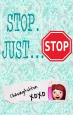 Stop. Just... Stop. (RANT BOOK) by ForeverIsFine