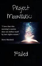 Project Moonlark: Failed by _teamfosterkeefe_