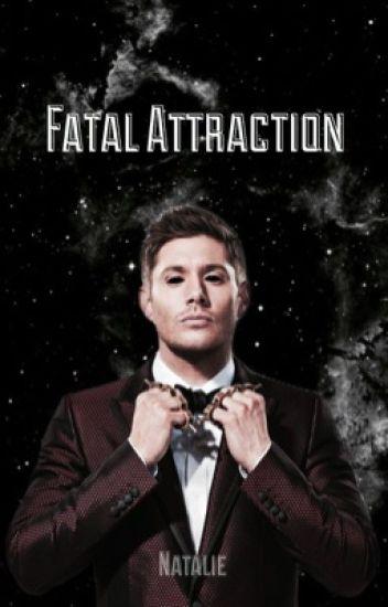 Dean x Reader: Fatal Attraction