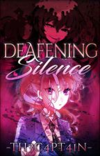 Deafening Silence (YTTD X Reader) by Th3C4pt41n