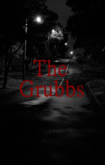 The Grubbs by ZeroTheHero