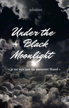 Under The Black Moonlight by julixttxc