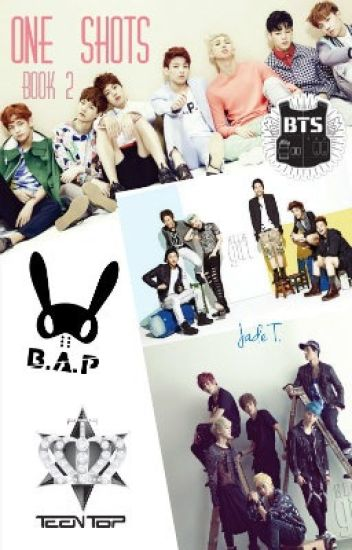 B.A.P, BTS&Teen Top One Shots {HIATUS For Requests}