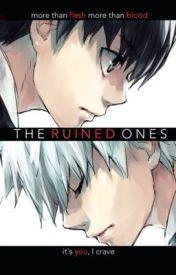 || The Ruined Ones || Kaneki Ken x Reader Oneshot || by ReddeVelvette