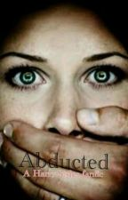 Abducted ( A Harry Styles fanfic) by TalesOfMe