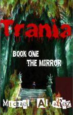The Mirror ( Trania # 1 ) by ImNiallsMichael
