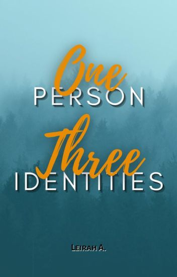 One Person, Three Identities (Complete/UNEDITED)