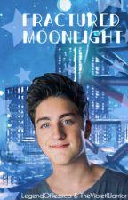 Fractured Moonlight (Danny Gonzalez x Reader) by LegendOfJessica