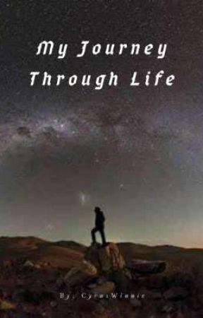 My Journey Through Life by CyrusWinnie