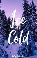 Ice Cold by RosasNaKayGanda