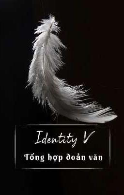 Đọc truyện [Identity V] Tổng hợp đoản văn
