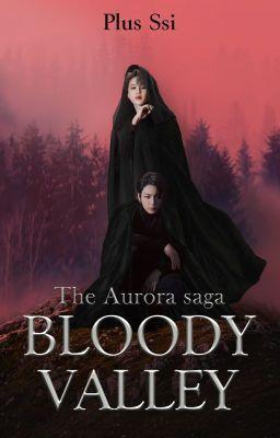 Đọc truyện The Aurora Saga: Bloody Valley [KookMin] 🆕️🆙️