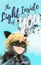 The Light Inside of You  Chat Noir/Adrien Agreste x OC  by Eternaljay