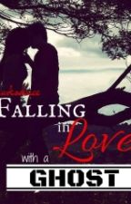 Falling in Love with a Ghost by darksolace