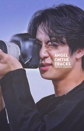 ANGEL ON THE TRACKS || kim seokjin x reader x kim taehyung by HELENAJUNEX