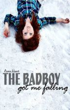 The Badboy Got Me Falling by aaannie_