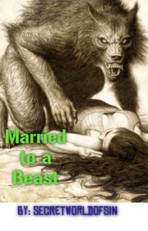 Married to a Beast (werewolf) by SecretWorldOfSin