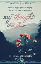 My Thoughts that Flow by startinganewjourney