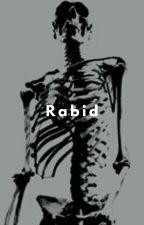 Rabid by rpture