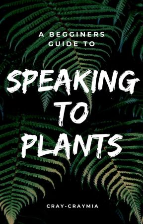 How To Talk To Plants 🌱 by Cray-CrayMia
