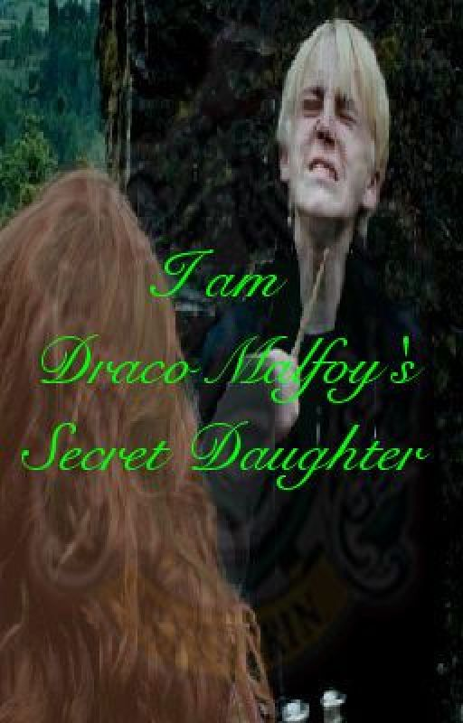 I am Draco Malfoy's Secret Daughter. by Slytherin_heart1