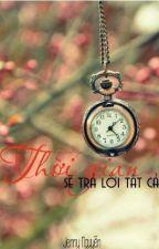 Thời gian sẽ trả lời tất cả by thexxgiver