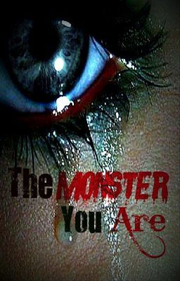 The Monster You Are by Unexpected_Turns