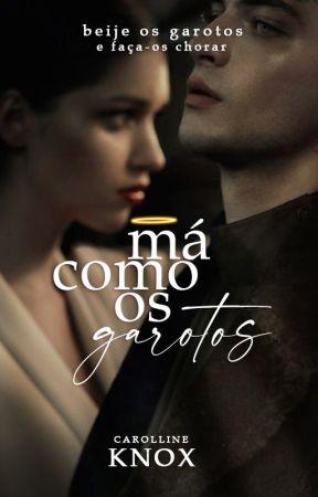 MÁ COMO OS GAROTOS by carollineknox