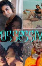 POSSESIVE by QUEENPERFECTREINA