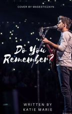 Do You Remember? ( Niall Horan Fanfic ) by kate_marie_15