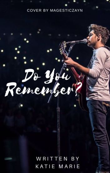 Do You Remember? ( Niall Horan Fanfic )