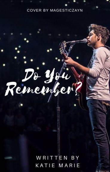 Do You Remember? ( Niall Horan Fanfic )