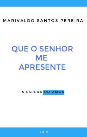 QUE O SENHOR ME APRESENTE by Marivaldo_2019