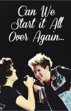 Can We Start It All Over Again? by NiallerxHaz