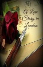 A Love Story in London by classicgirl818