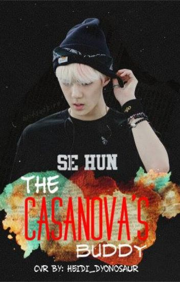 The Casanova's Buddy (Private) [EXO Fanfiction]