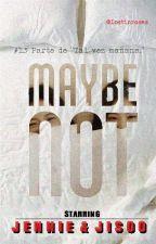 Tal vez no. * Adaptación Jensoo * by lostinroses