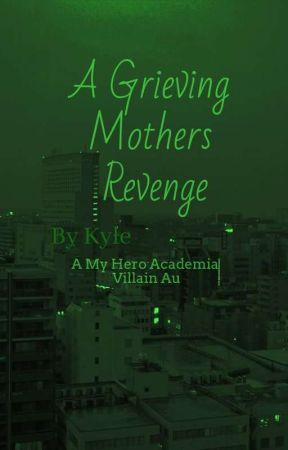 A Grieving Mother's Revenge by Clouds-in-my-Head