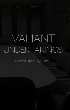 Valiant Undertakings by kenlwrites