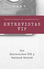 Entrevistas VIP by WRoficial