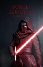 Force-Sensitive (Kylo Ren) by JaedynMoon