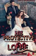 His protective love  by soniakhan101