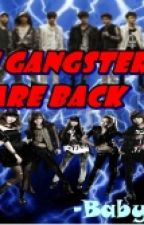 The Gangster's Are Back [HCML Book Two][HIATUS] by keuriseutelDG