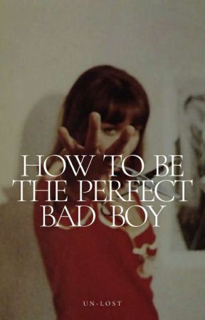 How To Be The Perfect Bad Boy by slaykayy123
