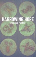 Harrowing Hope by phoebuspoems