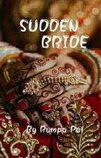 SUDDEN BRIDE by palrumpa