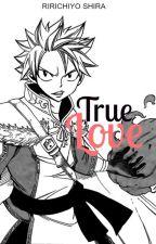TrueLove ( NaLu ) by RirichiyoShira